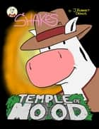 Temple Of Moo'd - A Shakes the Cow Adventure ebook by J. Robert Deans