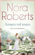 Armen vol rozen eBook by Nora Roberts
