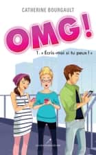 OMG! T.1 - Écris-moi si tu peux ! ebook by Catherine Bourgault