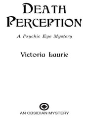 Death Perception - A Psychic Eye Mystery ebook by Victoria Laurie