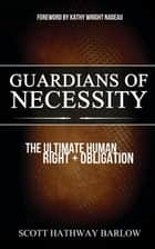 Guardians of Necessity ebook by Scott Hathway Barlow