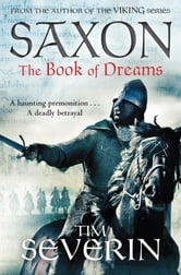 The Book of Dreams: Saxon 1 ebook by Tim Severin