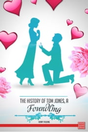 The History of Tom Jones, a Foundling ebook by Henry Fielding