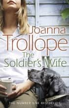 The Soldier's Wife ebook by Joanna Trollope