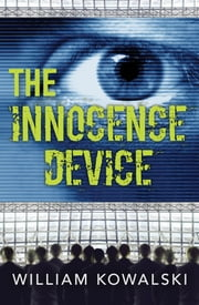 The Innocence Device ebook by William Kowalski
