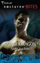 Savage Dragon ebook by Anna Hackett