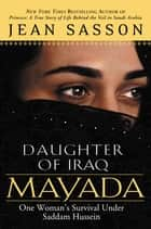 Mayada, Daughter of Iraq - One Woman's Survival Under Saddam Hussein ebook by Jean Sasson