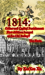 1814: Crime and Capital Punishment: ebook by XerXes Xu