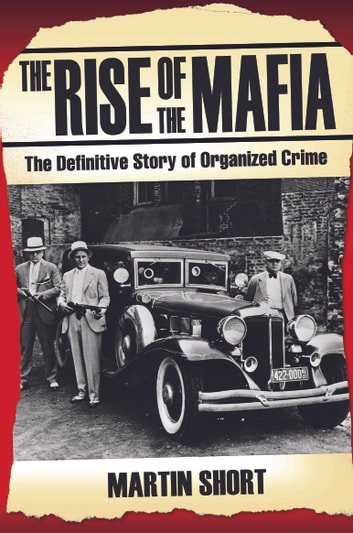 The Rise of the Mafia ebook by Martin Short