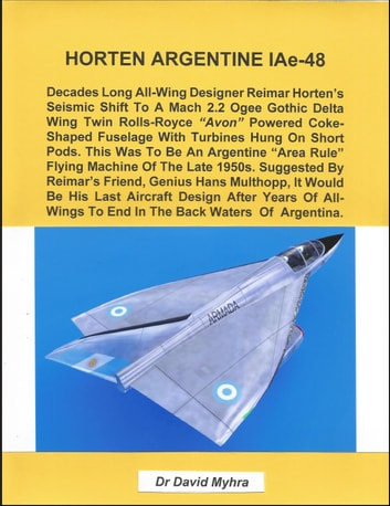Horten Argentine IAe-48 ebook by David Myhra