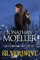 Silver Drive ebook by Jonathan Moeller