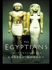 The Egyptians - An Introduction ebook by Robert Morkot