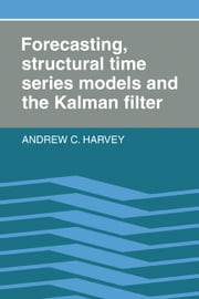 Forecasting, Structural Time Series Models and the Kalman Filter ebook by Andrew C. Harvey