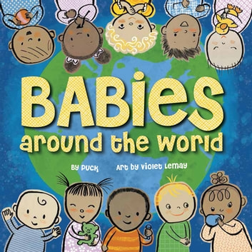 Babies Around the World ebook by Puck