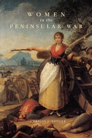 Women in the Peninsular War ebook by Charles J. Esdaile