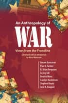 An Anthropology of War ebook by Alisse Waterston