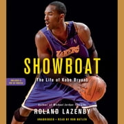 Showboat - The Life of Kobe Bryant audiobook by Roland Lazenby