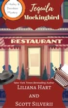 Tequila Mockingbird (Book 7) ebook by Liliana Hart, Scott Silverii