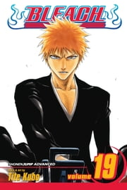 Bleach, Vol. 19 - The Black Moon Rising ebook by Tite Kubo