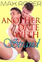 Another Date With Strand ebook by Max Roper