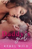 Daddy's Girl - A Daddy Issues Novel ebook by