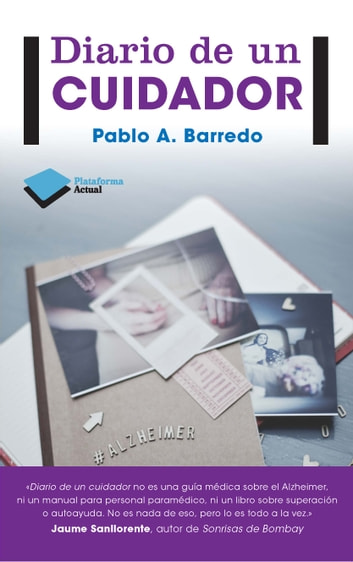 Diario de un cuidador ebook by Pablo A. Barredo