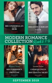 Modern Romance September Books 1-4: His Cinderella's One-Night Heir (One Night With Consequences) / Irresistible Bargain with the Greek / His Forbidden Pregnant Princess / Consequences of a Hot Havana Night 電子書籍 by Lynne Graham, Julia James, Maisey Yates,...