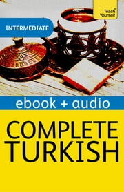 Complete Turkish: Teach Yourself - Kindle Enhanced Edition ebook by Asuman Çelen Pollard,David Pollard