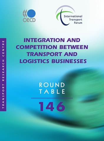 Integration and Competition between Transport and Logistics Businesses ebook by Collective