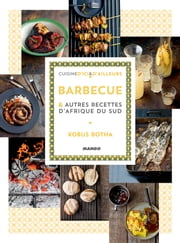 Barbecue et autres recettes d'Afrique du Sud ebook by Kobo.Web.Store.Products.Fields.ContributorFieldViewModel