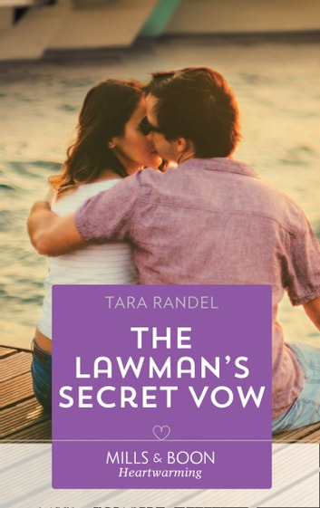 The Lawman's Secret Vow (Mills & Boon Heartwarming) (Meet Me at the Altar, Book 1) ebook by Tara Randel