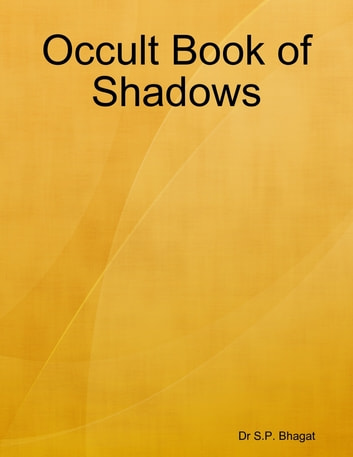 Occult Book of Shadows ebook by Dr S.P. Bhagat