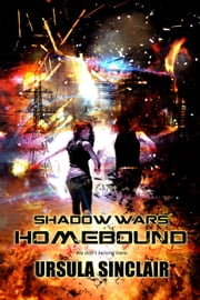 Shadow Wars Homebound - Shadow Wars, #1 ebook by Ursula Sinclair