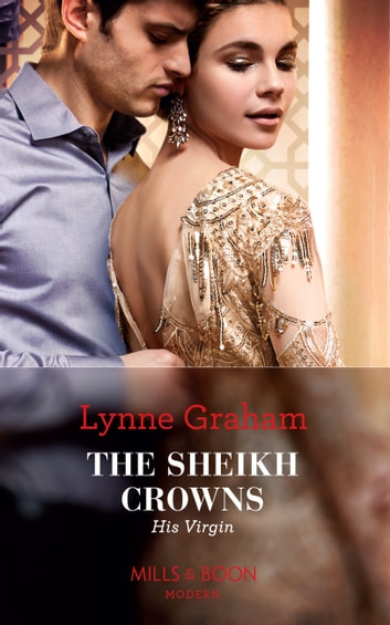 The Sheikh Crowns His Virgin (Mills & Boon Modern) (Billionaires at the Altar, Book 3) ekitaplar by Lynne Graham