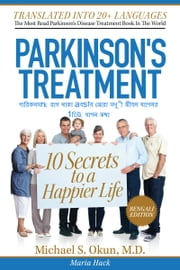 Parkinson's Treatment Bengali Edition: 10 Secrets to a Happier Life:পারিকনসn েরাগ থাকা aবsায় আেরা সখু ী জীবন যাপেনর 10িট েগাপন কথা মাiেকল eস. o ebook by Michael S. Okun M.D.