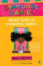 Make Way for Dyamonde Daniel ebook by Nikki Grimes, R. Gregory Christie