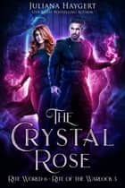 The Crystal Rose - Rite of the Warlock ebook by Juliana Haygert
