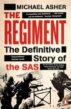 The Regiment - The Definitive Story of the SAS ebook by Michael Asher
