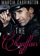 The Chauffeur ebook by Marcia Carrington