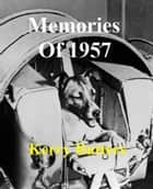 Memories Of 1957. ebook by Kerry Butters