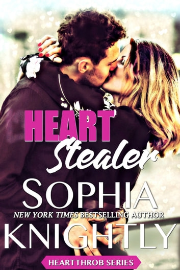Heart Stealer - Alpha Romance | Heartthrob Series Book 6 ebook by Sophia Knightly