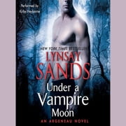 Under a Vampire Moon - An Argeneau Novel audiobook by Lynsay Sands