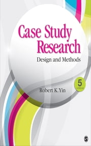 Case Study Research - Design and Methods ebook by Dr. Robert K. Yin