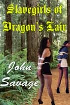 Slavegirls of Dragon's Lair ebook by