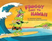 Froggy Goes to Hawaii ebook by Jonathan London