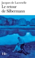 Le Retour de Silbermann ebook by Jacques de Lacretelle