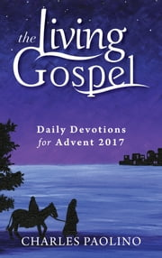 Daily Devotions for Advent 2017 ebook by Charles Paolina