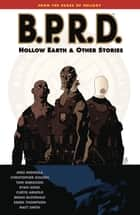B.P.R.D. Volume 1: Hollow Earth and Other Stories eBook by Mike Mignola, Various