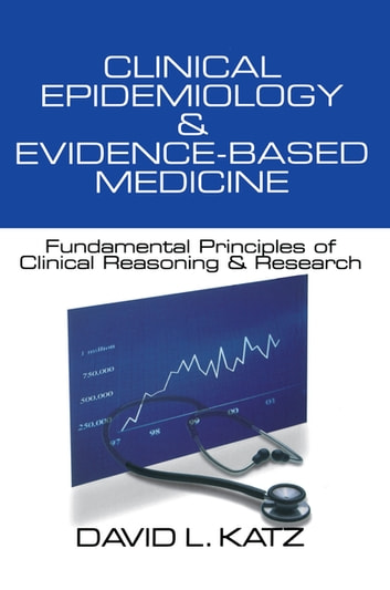 Clinical epidemiology evidence based medicine ebook by dr david l clinical epidemiology evidence based medicine fundamental principles of clinical reasoning research ebook fandeluxe Image collections