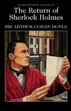 The Return of Sherlock Holmes ebook by Arthur Conan Doyle, John S. Whitley, Keith Carabine